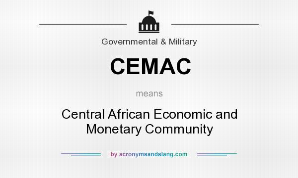 What does CEMAC mean? It stands for Central African Economic and Monetary Community