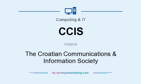 What does CCIS mean? It stands for The Croatian Communications & Information Society