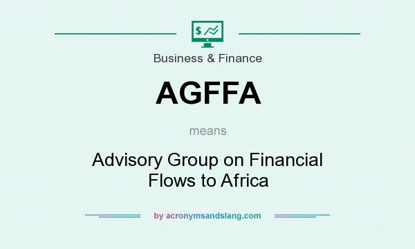 What does AGFFA mean? It stands for Advisory Group on Financial Flows to Africa