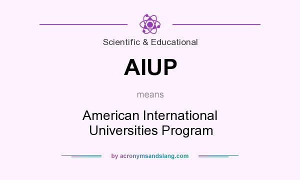What does AIUP mean? It stands for American International Universities Program