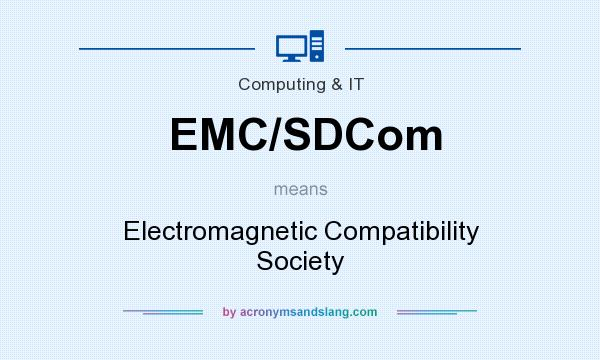 What does EMC/SDCom mean? It stands for Electromagnetic Compatibility Society