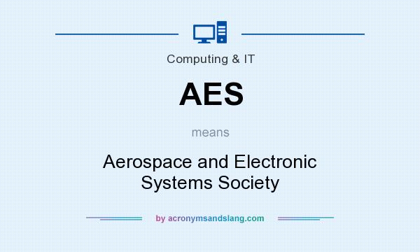 What does AES mean? It stands for Aerospace and Electronic Systems Society