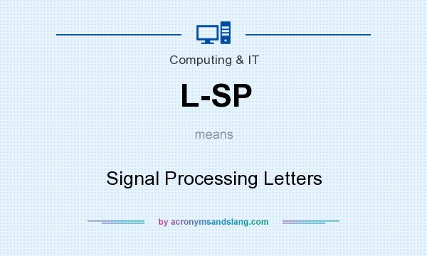 What does L-SP mean? It stands for Signal Processing Letters