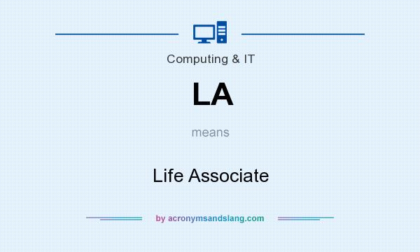 What does LA mean? It stands for Life Associate