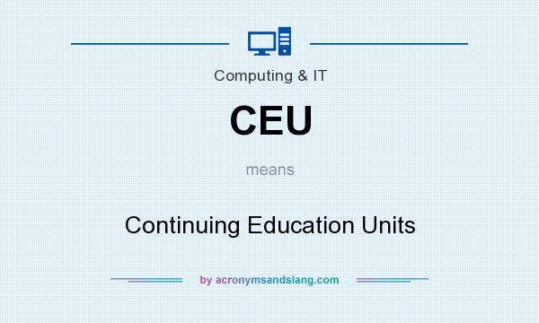 What does CEU mean? It stands for Continuing Education Units