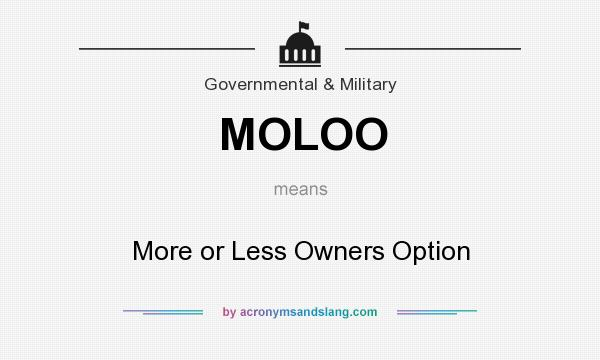 What does MOLOO mean? It stands for More or Less Owners Option