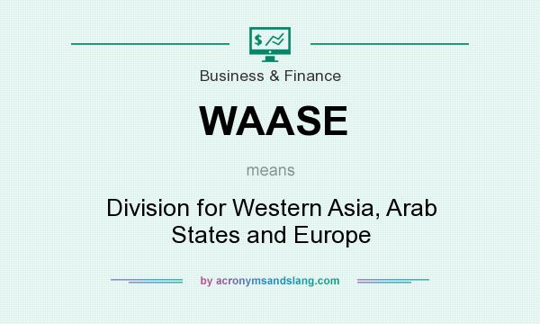 What does WAASE mean? It stands for Division for Western Asia, Arab States and Europe