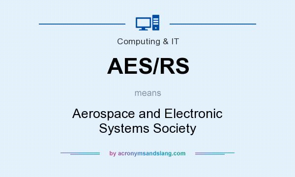 What does AES/RS mean? It stands for Aerospace and Electronic Systems Society