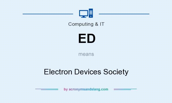 What does ED mean? It stands for Electron Devices Society