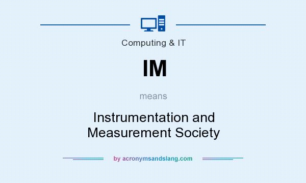 What does IM mean? It stands for Instrumentation and Measurement Society