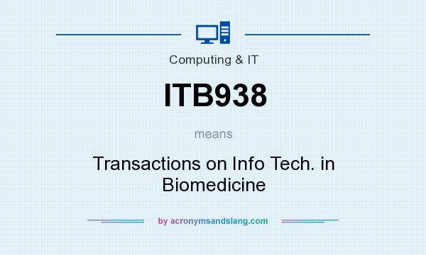 What does ITB938 mean? It stands for Transactions on Info Tech. in Biomedicine