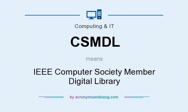 What does CSMDL mean? It stands for IEEE Computer Society Member Digital Library