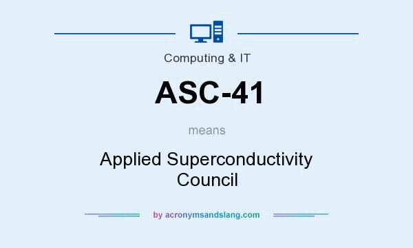 What does ASC-41 mean? It stands for Applied Superconductivity Council