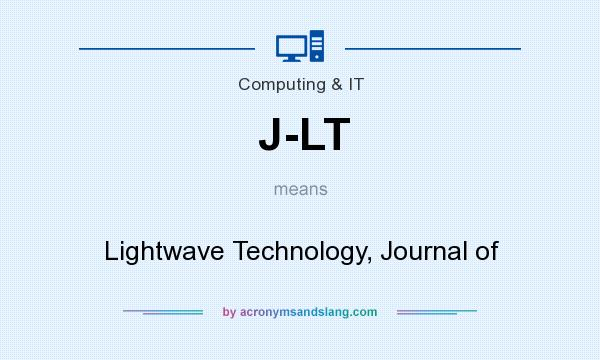 What does J-LT mean? It stands for Lightwave Technology, Journal of