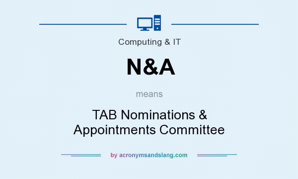 What does N&A mean? It stands for TAB Nominations & Appointments Committee