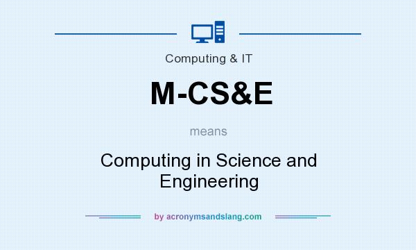 What does M-CS&E mean? It stands for Computing in Science and Engineering