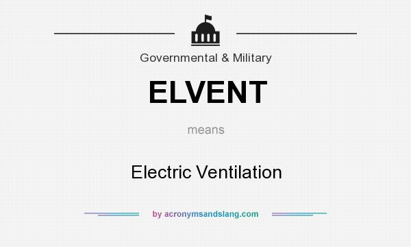 What does ELVENT mean? It stands for Electric Ventilation