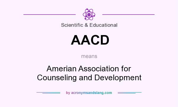 What does AACD mean? It stands for Amerian Association for Counseling and Development