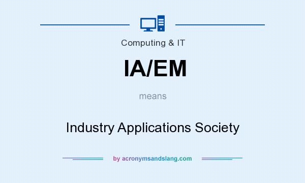 What does IA/EM mean? It stands for Industry Applications Society