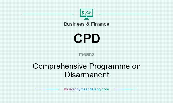 What does CPD mean? It stands for Comprehensive Programme on Disarmanent