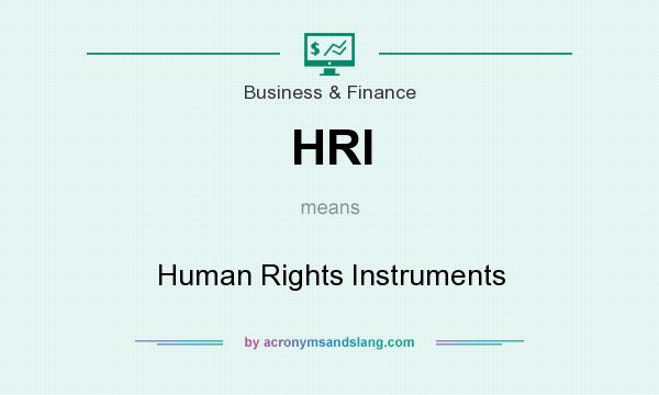 What does HRI mean? It stands for Human Rights Instruments