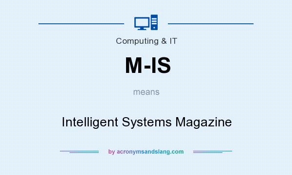 What does M-IS mean? It stands for Intelligent Systems Magazine