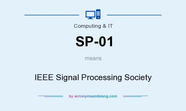 What does SP-01 mean? It stands for IEEE Signal Processing Society