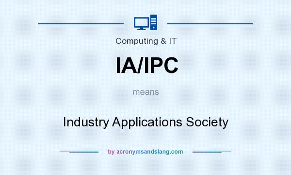 What does IA/IPC mean? It stands for Industry Applications Society