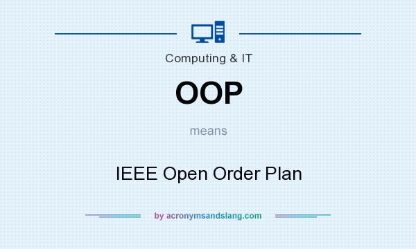 What does OOP mean? It stands for IEEE Open Order Plan