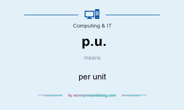 What does p.u. mean? It stands for per unit