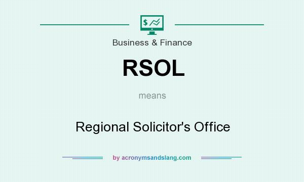 What does RSOL mean? It stands for Regional Solicitor`s Office