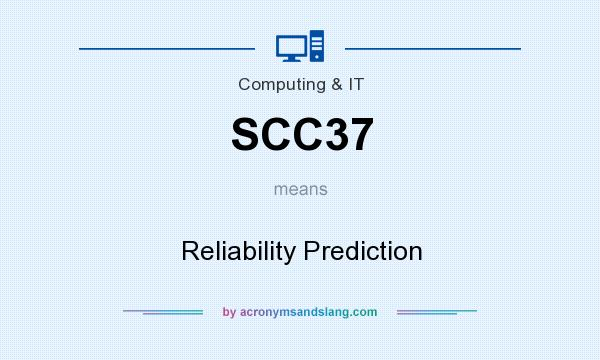 What does SCC37 mean? It stands for Reliability Prediction
