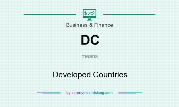 What does DC mean? It stands for Developed Countries