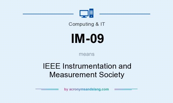 What does IM-09 mean? It stands for IEEE Instrumentation and Measurement Society