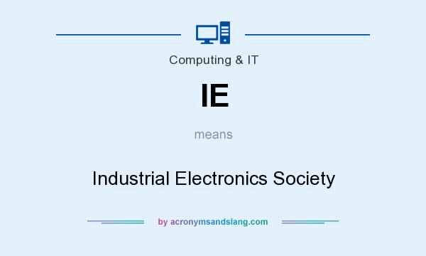 What does IE mean? It stands for Industrial Electronics Society