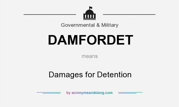 What does DAMFORDET mean? It stands for Damages for Detention