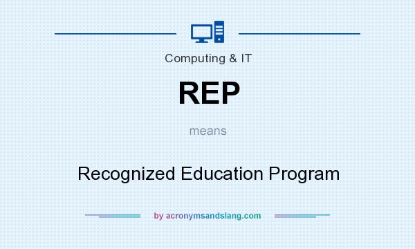 What does REP mean? It stands for Recognized Education Program