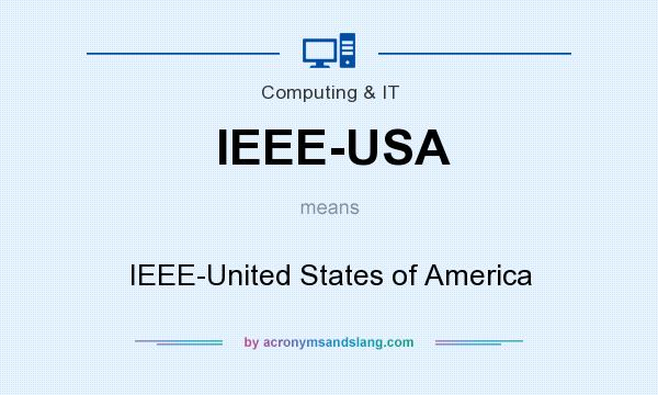 What does IEEE-USA mean? It stands for IEEE-United States of America