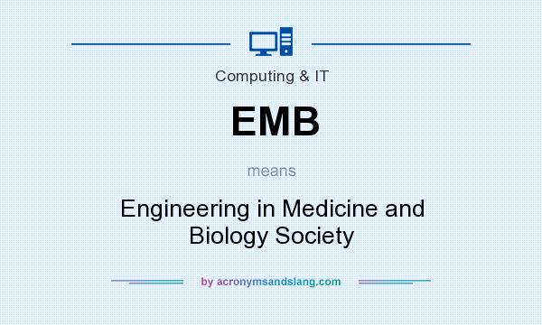 What does EMB mean? It stands for Engineering in Medicine and Biology Society