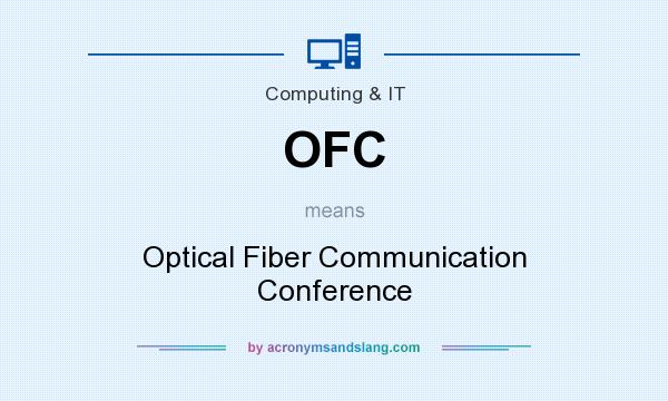 What does OFC mean? It stands for Optical Fiber Communication Conference