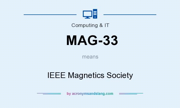 What does MAG-33 mean? It stands for IEEE Magnetics Society
