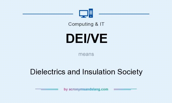 What does DEI/VE mean? It stands for Dielectrics and Insulation Society