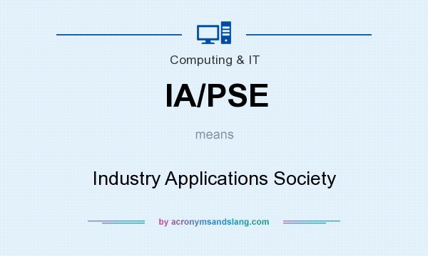 What does IA/PSE mean? It stands for Industry Applications Society