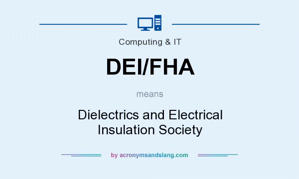 What does DEI/FHA mean? It stands for Dielectrics and Electrical Insulation Society