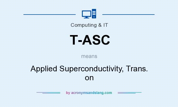 What does T-ASC mean? It stands for Applied Superconductivity, Trans. on