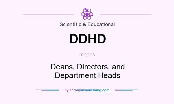 What does DDHD mean? It stands for Deans, Directors, and Department Heads