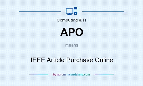 What does APO mean? It stands for IEEE Article Purchase Online