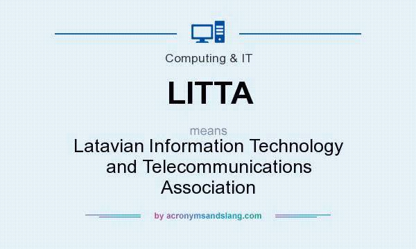 What does LITTA mean? It stands for Latavian Information Technology and Telecommunications Association