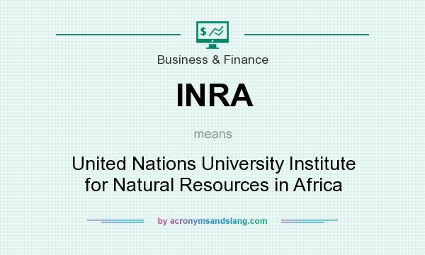 What does INRA mean? It stands for United Nations University Institute for Natural Resources in Africa
