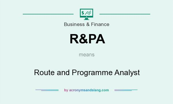 What does R&PA mean? It stands for Route and Programme Analyst